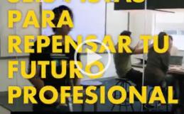 VIDEO: Seis pistas para repensar tu futuro profesional en la Economía Digital (II)